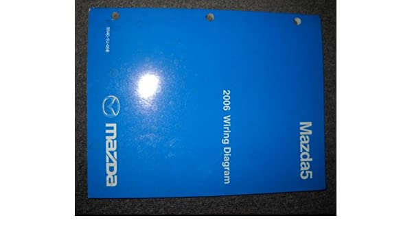 2006 Mazda5 Mazda 5 Electrical Wiring Service Manual Amazon