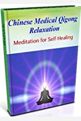 Chinese Medical Qigong Relaxation (Meditation for Self-Healing) - New ++++++++ Kindle Edition