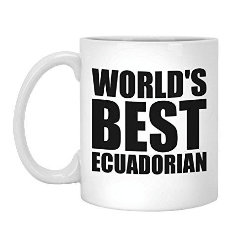 Ecuadorian Gift - World's Best Ecuadorian - 11oz White Coffee Mug