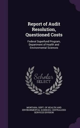 Report of Audit Resolution, Questioned Costs: Federal Superfund Program, Department of Health and Environmental Sciences