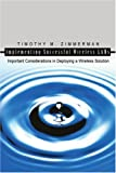 Implementing Successful Wireless LANs, Timothy Zimmerman, 059532875X