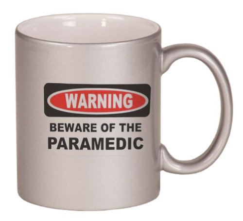 WARNING BEWARE OF THE PARAMEDIC Coffee Mug Metallic Silver 11 oz (Paramedic Coffee Mug)