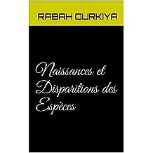 Naissances et Disparitions des Espèces (French Edition)
