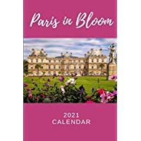 Image for Paris in Bloom Calendar 2021: Mini Monthly Planner with Goals, To-Do Lists, Important Dates Planner for Francophiles Flower Lovers