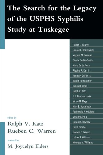 The Search for the Legacy of the USPHS Syphilis Study at Tuskegee: Reflective Essays Based upon Findings from the Tuskegee Legacy Project