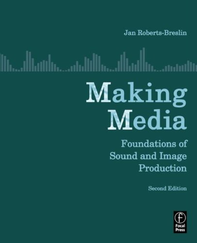 Making Media, Second Edition: Foundations of Sound and Image Production by Focal Press