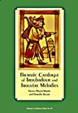 img - for The Thematic Catalogue of Troubadour and Trouvere Melody (Thematic Catalogues) book / textbook / text book