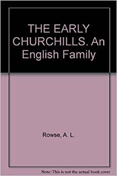 THE EARLY CHURCHILLS. An English Family