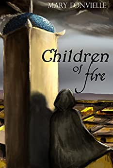 Children of Fire by [Fonvielle, Mary]