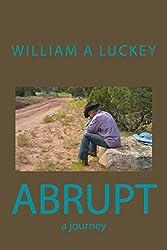Abrupt: a journey