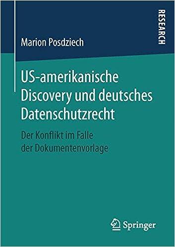 Book US-amerikanische Discovery und deutsches Datenschutzrecht: Der Konflikt im Falle der Dokumentenvorlage (German Edition)