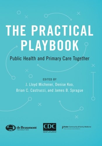 The Practical Playbook: Public Health and Primary Care Together Practical Care