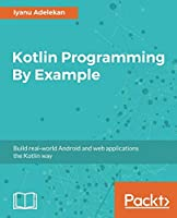 Kotlin Programming By Example Front Cover