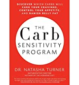 [ The Carb Sensitivity Program: Discover Which Carbs Will Curb Your Cravings, Control Your Appetite, and Banish Belly Fat Turner, Natasha ( Author ) ] { Hardcover } 2012