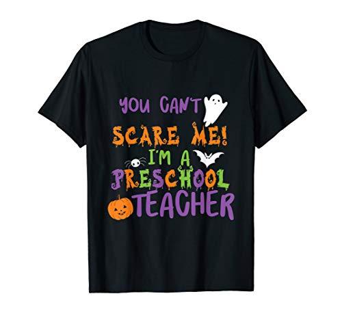 You Cant Scare Me Im A Preschool Teacher T-Shirt
