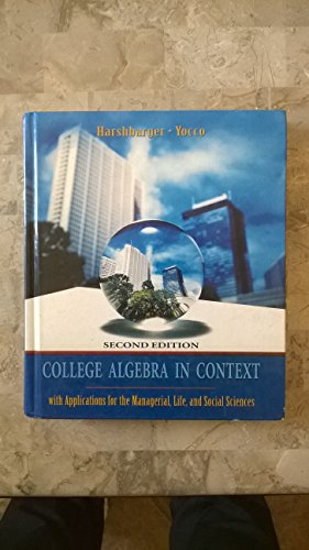 Student Solutions Manual for College Algebra in Context with Applications for the Managerial, Life, and Social Sciences