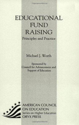 Educative Fund Raising: Principles And Practice: (American Council on Education Oryx Press Series on Higher Education)