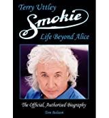 [(Smokie: Life Beyond Alice)] [ By (author) Terry Uttley, By (author) Tom Balaam ] [October, 2013]