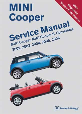 amazon com mini cooper service manual from bentley 2002 2006 rh amazon com 2006 mini cooper s convertible owners manual Operators Manual