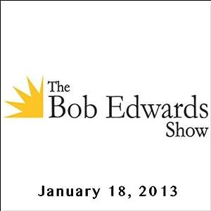 The Bob Edwards Show, Wayne White and Doyle McManus, January 18, 2013 Radio/TV Program