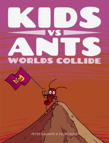 Kids vs Ants: Worlds Collide (Kids vs. Life Book 2)