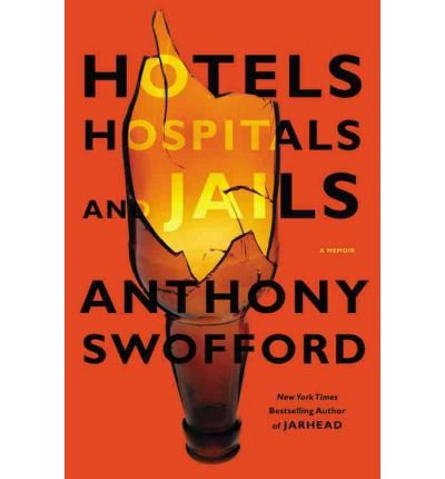 [(Hotels, Hospitals and Jails )] [Author: Anthony Swofford] [Aug-2012] (Hotels Hospitals And Jails compare prices)