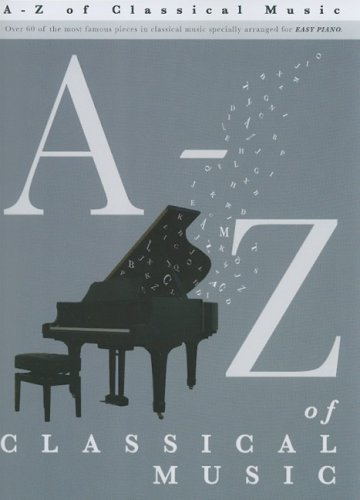 Download A-Z of Classical Music: Easy Piano Solo ebook
