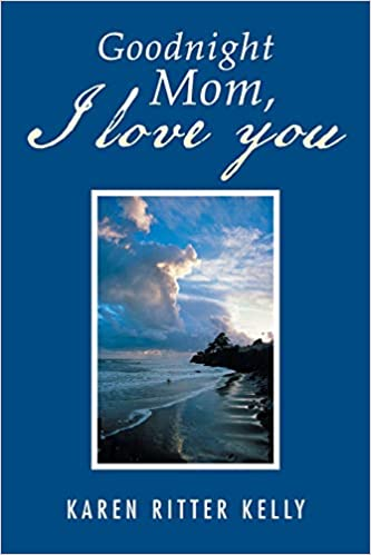 Goodnight Mom I Love You Karen Ritter Kelly 9781984574671 Amazon