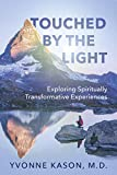 Touched by the Light: Exploring Spiritually