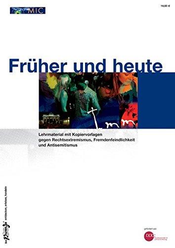 Früher und heute: Lehrmaterial mit Kopiervorlagen gegen Rechtsextremismus, Fremdenfeindlichkeit und Antisemitismus