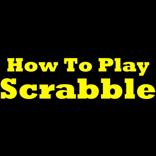 """""TOP"""" How To Play Scrabble: Playing Scrabble Like A Pro! Discover The Scrabble Rules, Scrabble Basics, Advanced Scrabble Strategies And Unlock The Secrets Of The Scrabble Game!. hiring Energy contacts dagen Doing Names"