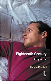 Eighteenth Century England 1714 - 1784 (A History of England)