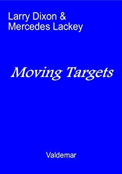 Moving Targets (Valdemar) by [Dixon, Larry, Lackey, Mercedes]