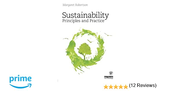 Sustainability Principles and Practice: Margaret Robertson ...