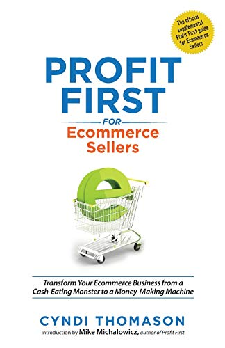 Pdf Business Profit First for Ecommerce Sellers: Transform Your Ecommerce Business from a Cash-Eating Monster to a Money-Making Machine