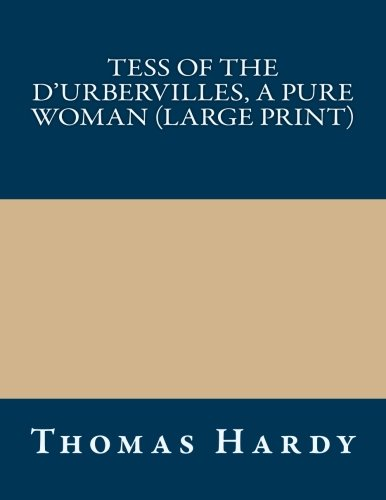 Tess of the d'Urbervilles, a Pure Woman (Large Print)