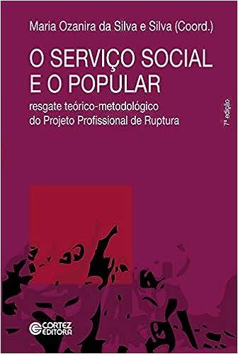 O Serviço Social E O Popular Resgate Teórico Metodológico Do