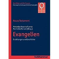 Neues Testament. Evangelien: Erzählungen und Geschichte (Die Bibel und die Frauen, Band 2)