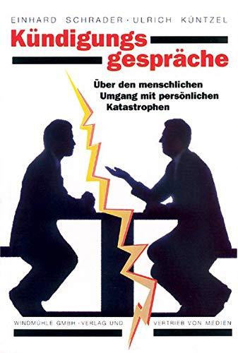 Kündigungsgespräche: Über den menschlichen Umgang mit persönlichen Katastrophen
