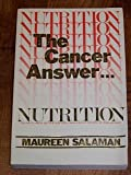 Nutrition the Cancer Answer, Maureen Kennedy Salaman, 0913087017