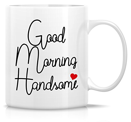 Retreez Funny Mug - Good Morning Handsome 11 Oz Ceramic Coffee Mugs - Funny, Sarcasm, Sarcastic, Motivational, Inspirational birthday gifts for husband, boyfriend, friends, coworkers, father, brother