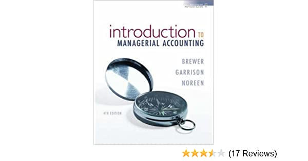 Introduction to managerial accounting peter brewer ray garrison introduction to managerial accounting peter brewer ray garrison eric noreen 9780073379357 amazon books fandeluxe Choice Image