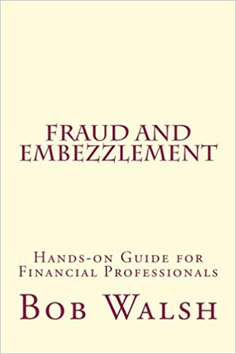Fraud And Embezzlement Hands On Guide For Financial Professionals