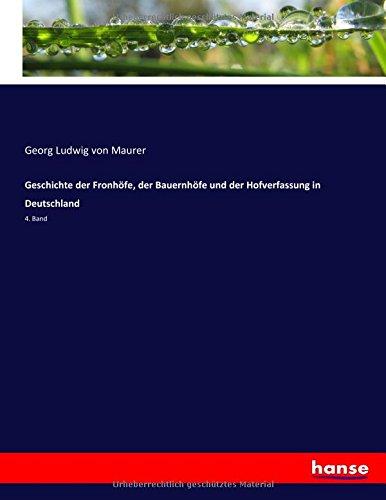 Download Geschichte der Fronhöfe, der Bauernhöfe und der Hofverfassung in Deutschland: 4. Band (German Edition) ebook