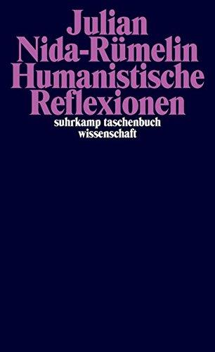 Humanistische Reflexionen (suhrkamp taschenbuch wissenschaft) Taschenbuch – 11. Juli 2016 Julian Nida-Rümelin Suhrkamp Verlag 3518297805 Humanismus