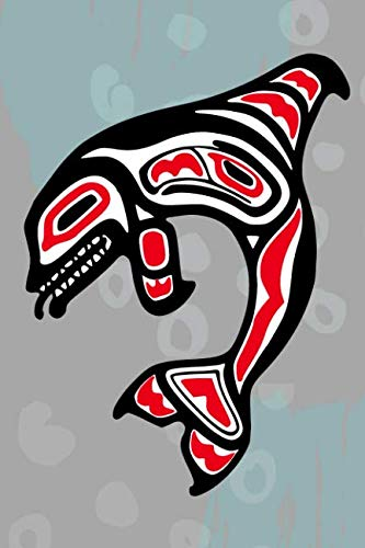 Orca Killer Whale: Native American Indian Tribe Notebook - Lined 120 Pages 6 x 9 Journal