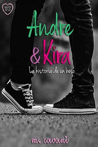 Andre y Kira: La historia de un beso (Spanish Edition) de [Cavani, M.]