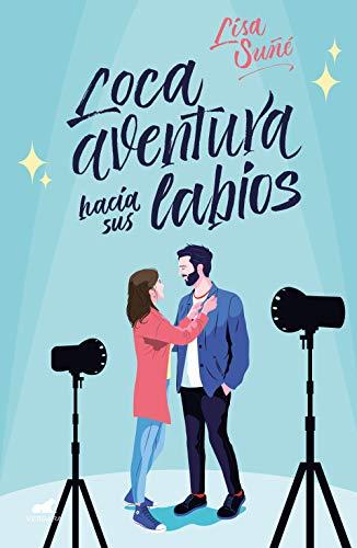 Loca aventura hacia sus labios (Spanish Edition) de [Suñé, Lisa]