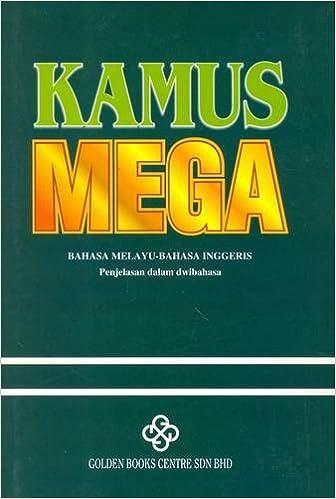 Kamus Mega Bahasa Melayu Bahasa Inggeris Penjelasan Dalam Dwibahasa Large Malay English Dictionary English And Malay Edition Pengarang Sidney 9789837203297 Amazon Com Books