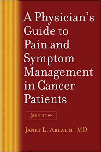 A physicians guide to pain and symptom management in cancer a physicians guide to pain and symptom management in cancer patients third edition edition fandeluxe
